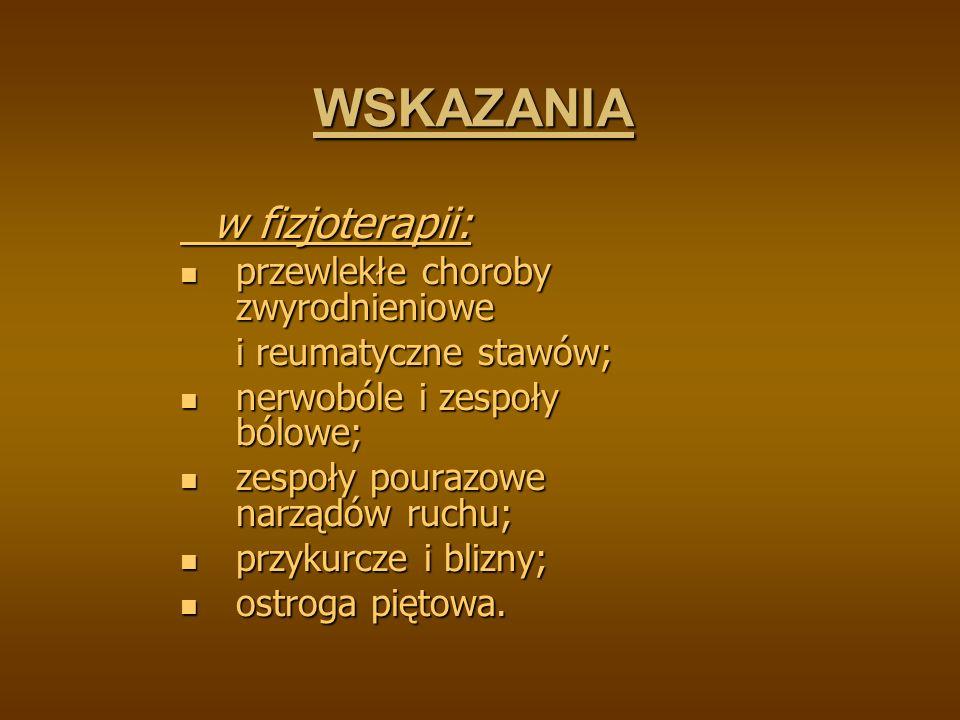 WSKAZANIA przewlekłe choroby zwyrodnieniowe i reumatyczne stawów;