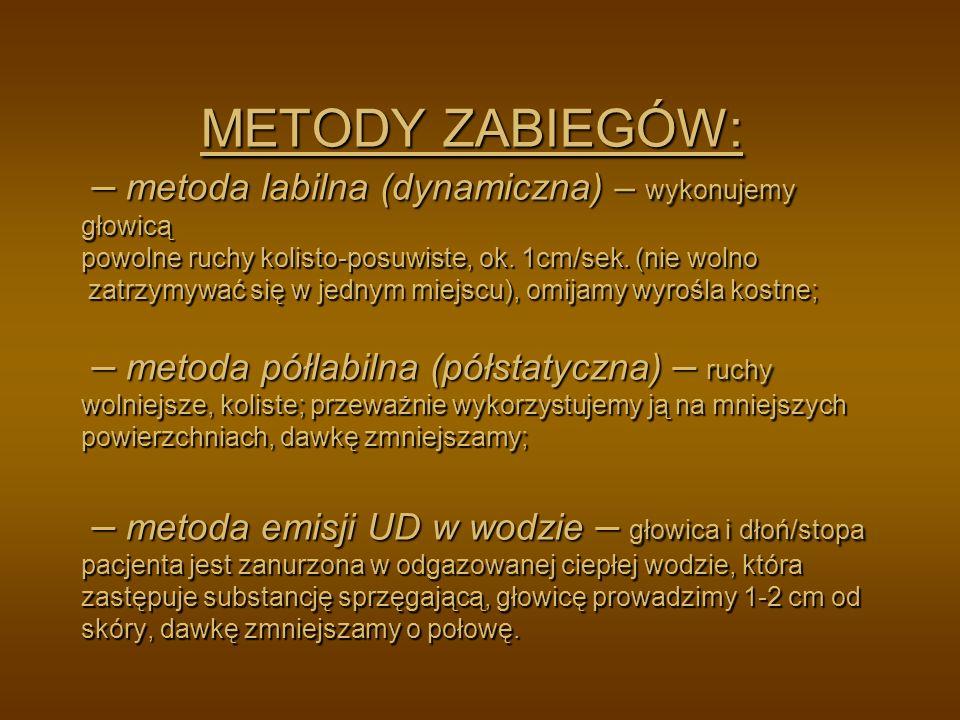 METODY ZABIEGÓW: – metoda labilna (dynamiczna) – wykonujemy głowicą powolne ruchy kolisto-posuwiste, ok.