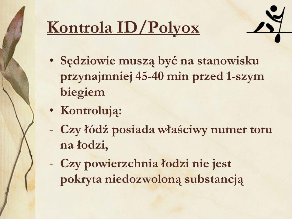 Kontrola ID/Polyox Sędziowie muszą być na stanowisku przynajmniej 45-40 min przed 1-szym biegiem. Kontrolują: