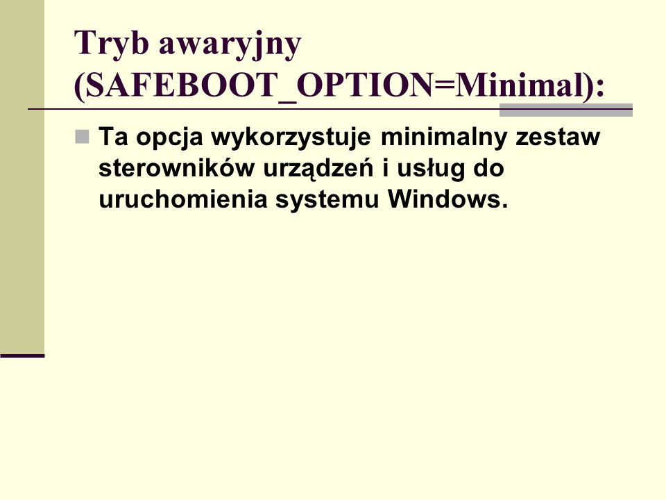 Tryb awaryjny (SAFEBOOT_OPTION=Minimal):