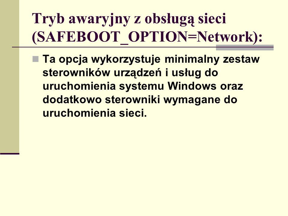 Tryb awaryjny z obsługą sieci (SAFEBOOT_OPTION=Network):