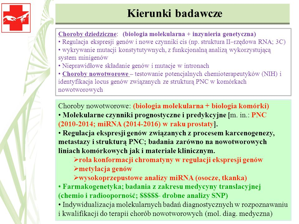 Kierunki badawcze Choroby dziedziczne: (biologia molekularna + inzynieria genetyczna)
