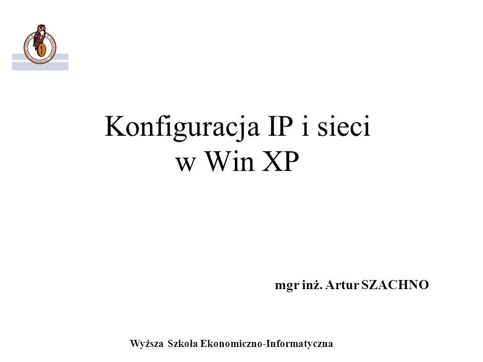 Konfiguracja IP i sieci w Win XP