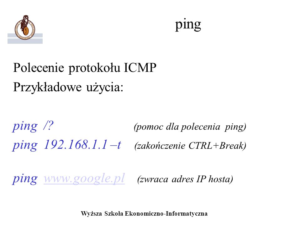 ping Polecenie protokołu ICMP Przykładowe użycia: