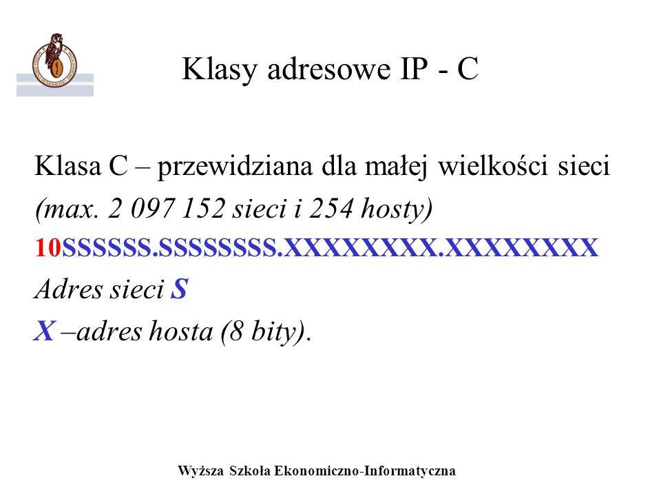 Klasy adresowe IP - C Klasa C – przewidziana dla małej wielkości sieci