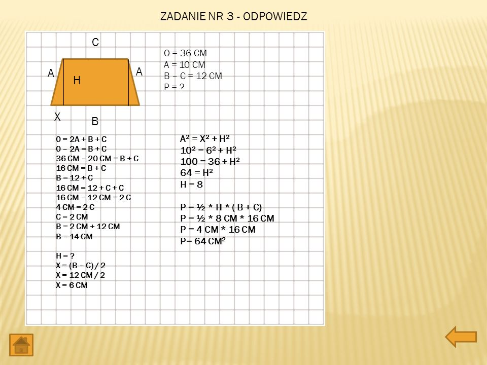 ZADANIE NR 3 - ODPOWIEDZ C A A H X B O = 36 CM A = 10 CM B – C = 12 CM
