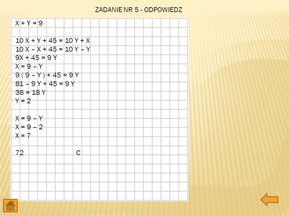 ZADANIE NR 5 - ODPOWIEDZ X + Y = 9 10 X + Y + 45 = 10 Y + X