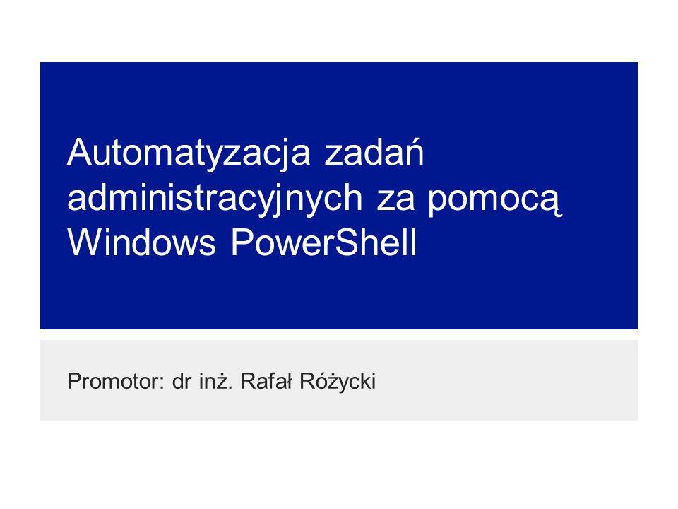 Automatyzacja zadań administracyjnych za pomocą Windows PowerShell