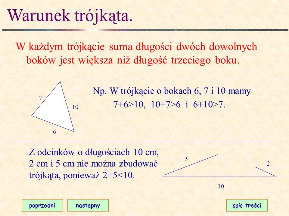 Np. W trójkącie o bokach 6, 7 i 10 mamy