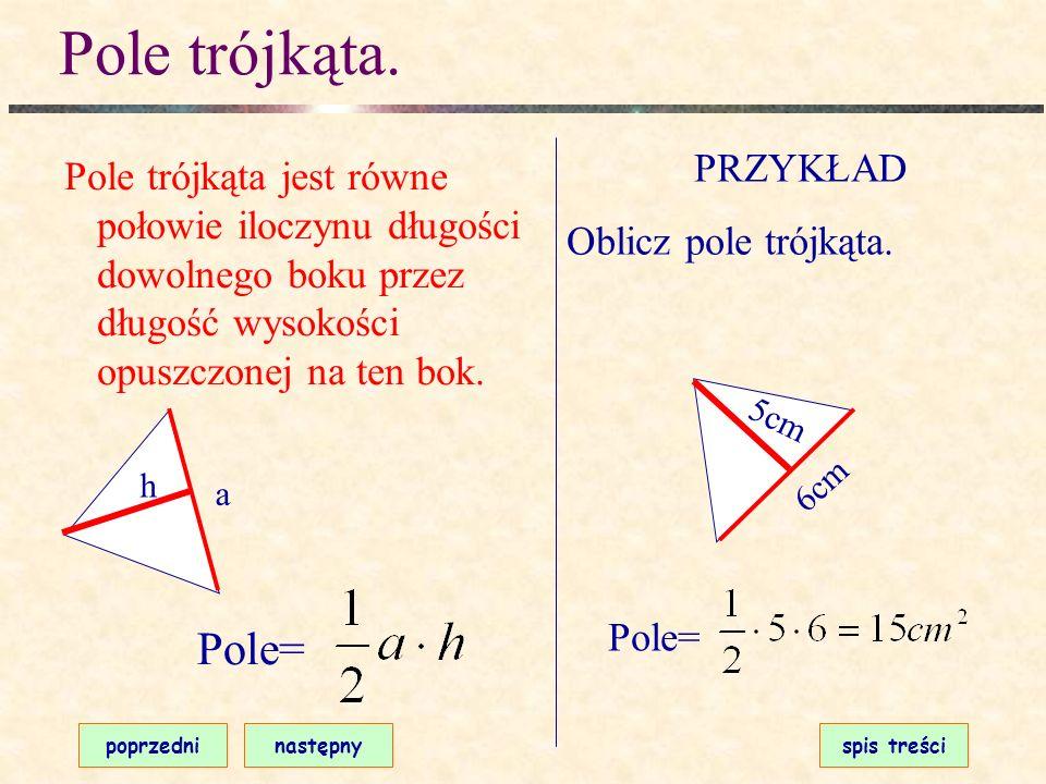 Pole trójkąta. Pole= PRZYKŁAD