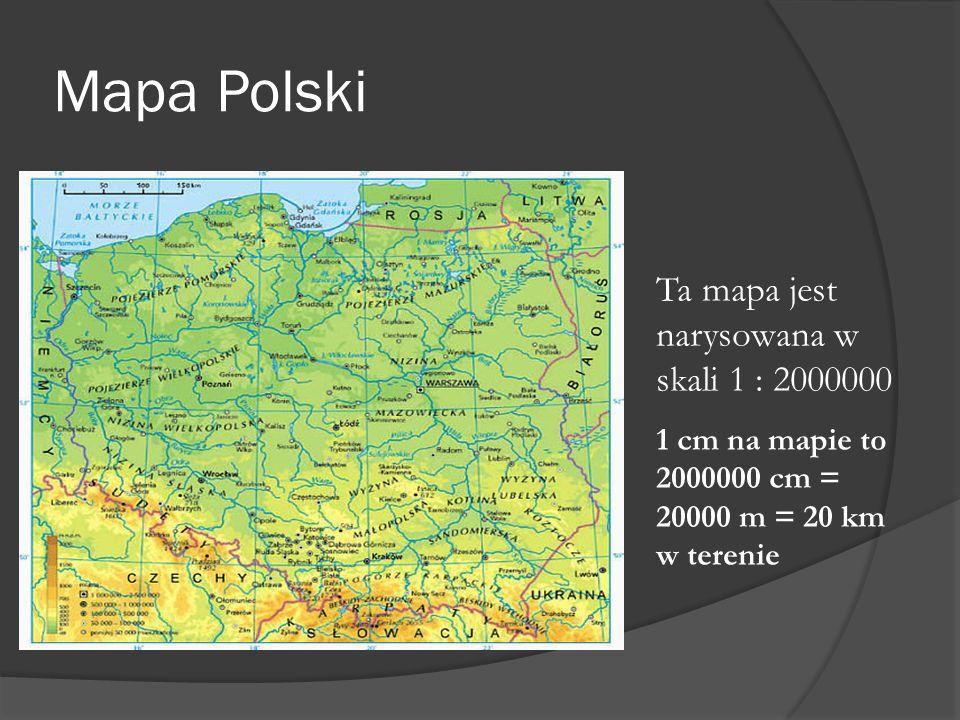 Mapa Polski Ta mapa jest narysowana w skali 1 : 2000000