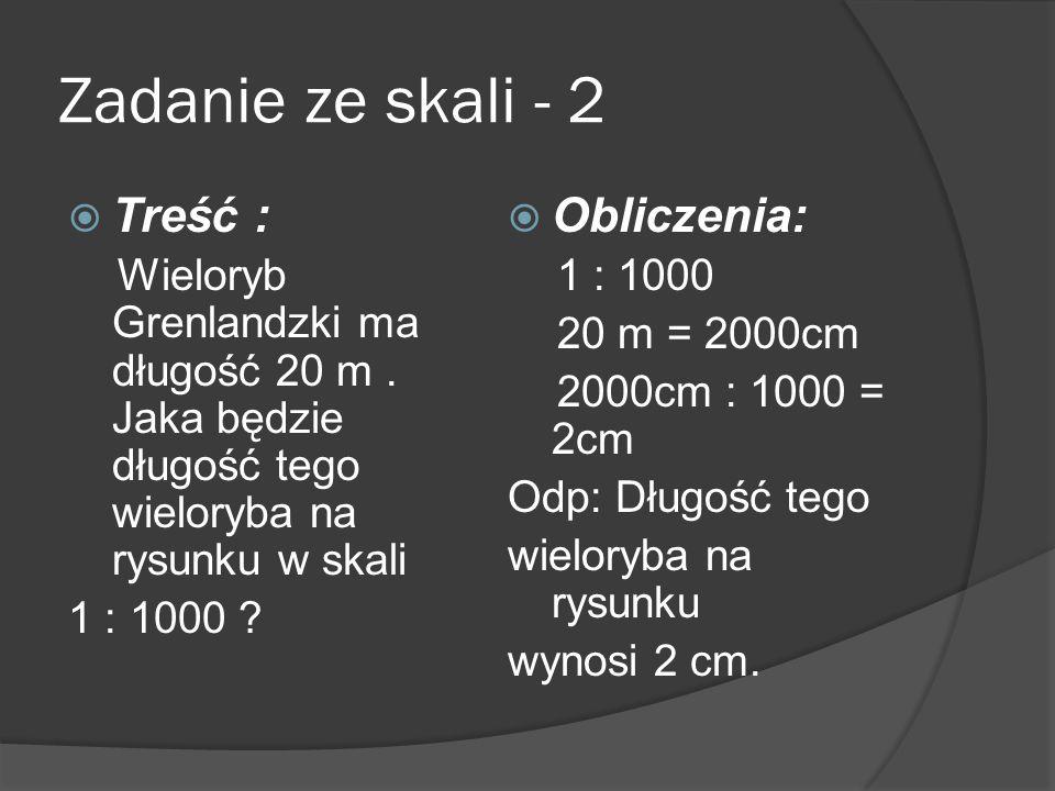 Zadanie ze skali - 2 Treść : Obliczenia: