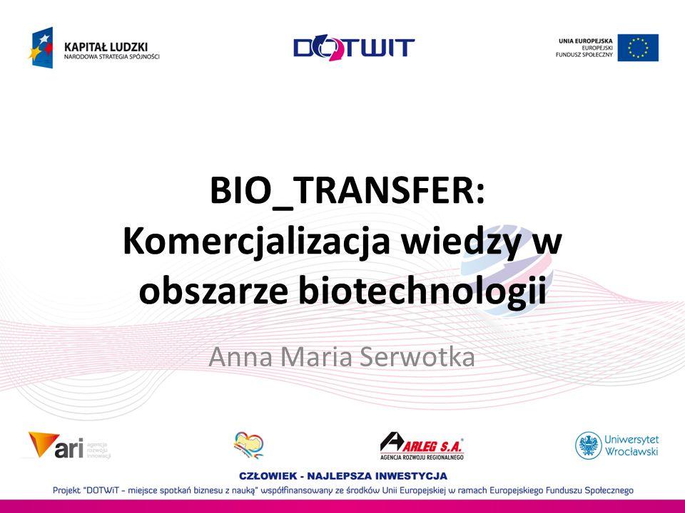BIO_TRANSFER: Komercjalizacja wiedzy w obszarze biotechnologii