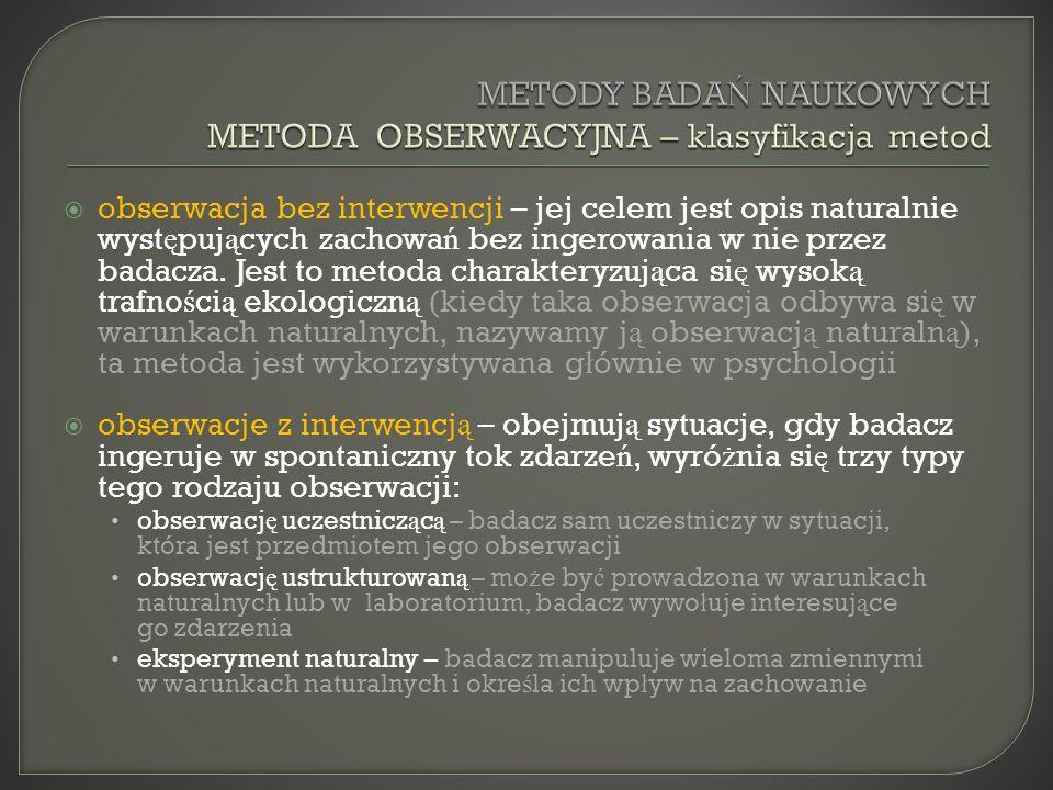 METODY BADAŃ NAUKOWYCH METODA OBSERWACYJNA – klasyfikacja metod