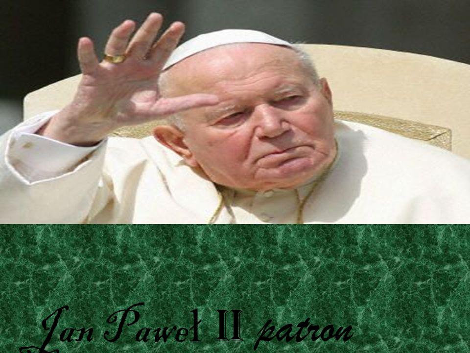 Jan Paweł II patron naszego Gimnazium nr.6