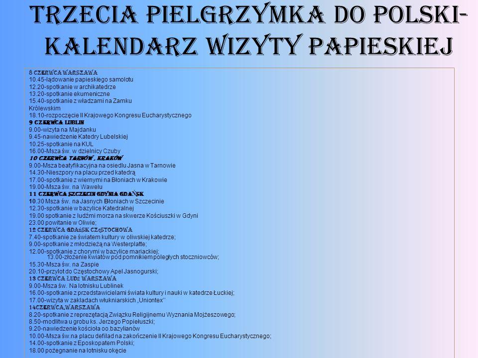 trzecia Pielgrzymka do polski- Kalendarz wizyty papieskiej