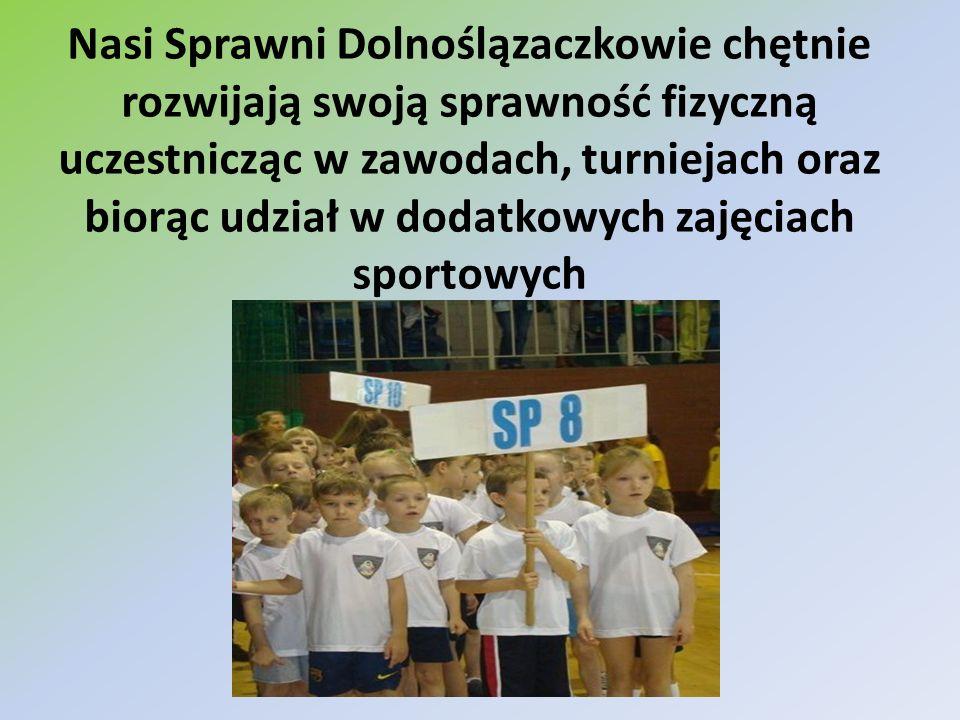 Nasi Sprawni Dolnoślązaczkowie chętnie rozwijają swoją sprawność fizyczną uczestnicząc w zawodach, turniejach oraz biorąc udział w dodatkowych zajęciach sportowych