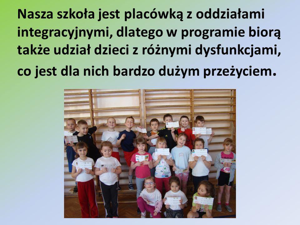 Nasza szkoła jest placówką z oddziałami integracyjnymi, dlatego w programie biorą także udział dzieci z różnymi dysfunkcjami, co jest dla nich bardzo dużym przeżyciem.