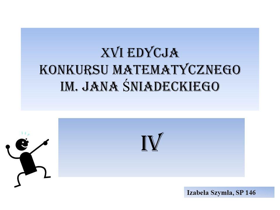 XVI edycja Konkursu Matematycznego im. Jana Śniadeckiego