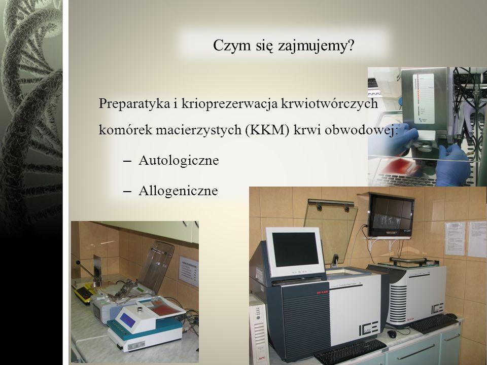 Czym się zajmujemy Preparatyka i krioprezerwacja krwiotwórczych komórek macierzystych (KKM) krwi obwodowej: