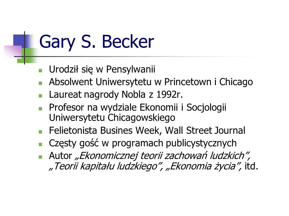 Gary S. Becker Urodził się w Pensylwanii