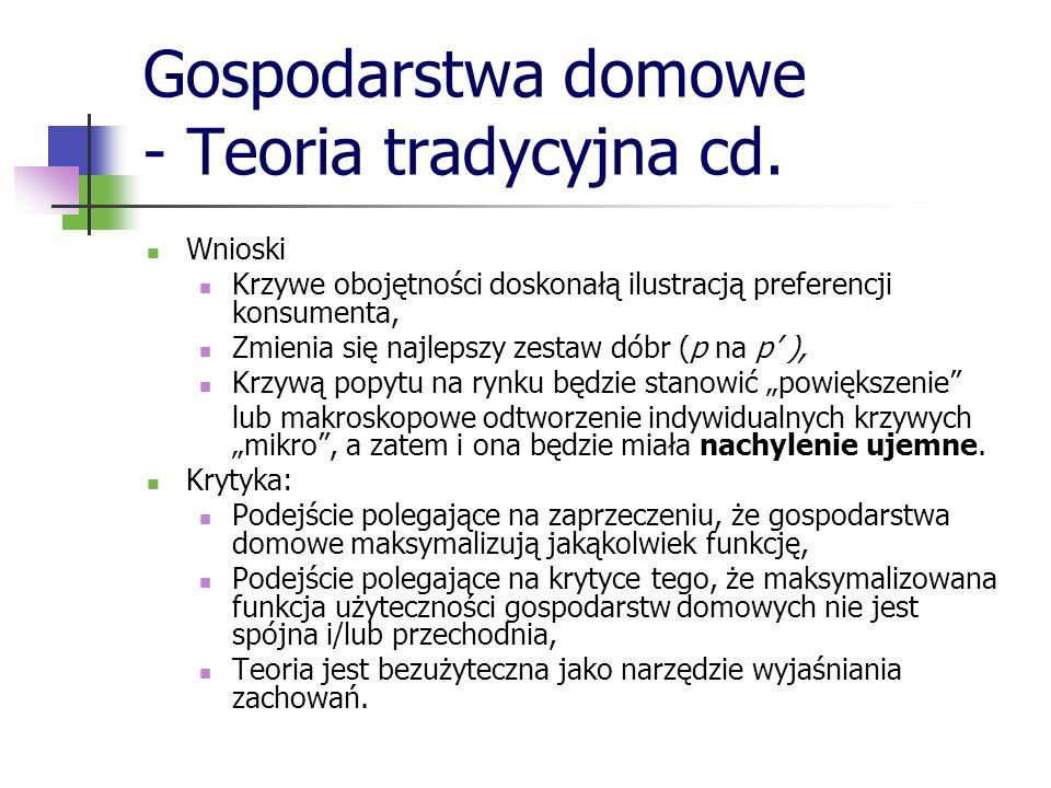 Gospodarstwa domowe - Teoria tradycyjna cd.