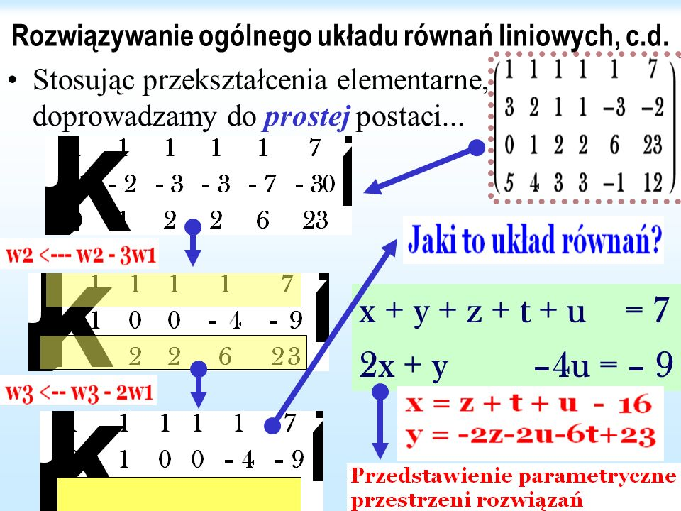 Rozwiązywanie ogólnego układu równań liniowych, c.d.