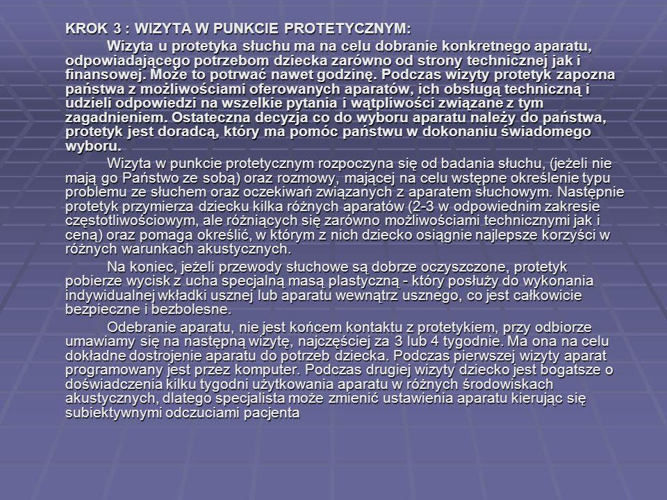 KROK 3 : WIZYTA W PUNKCIE PROTETYCZNYM: