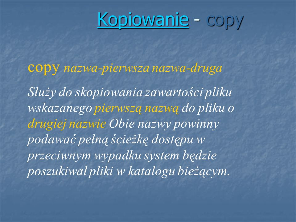 Kopiowanie - copy copy nazwa-pierwsza nazwa-druga