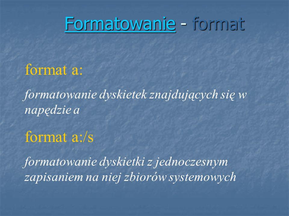 Formatowanie - format format a: format a:/s