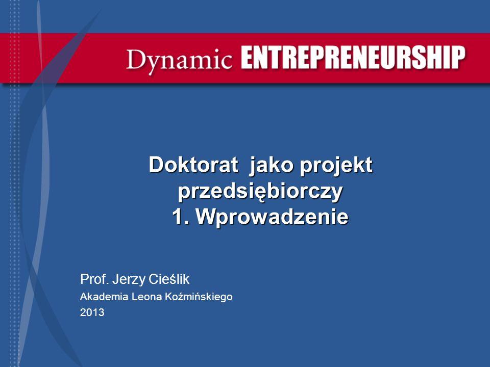 Doktorat jako projekt przedsiębiorczy 1. Wprowadzenie