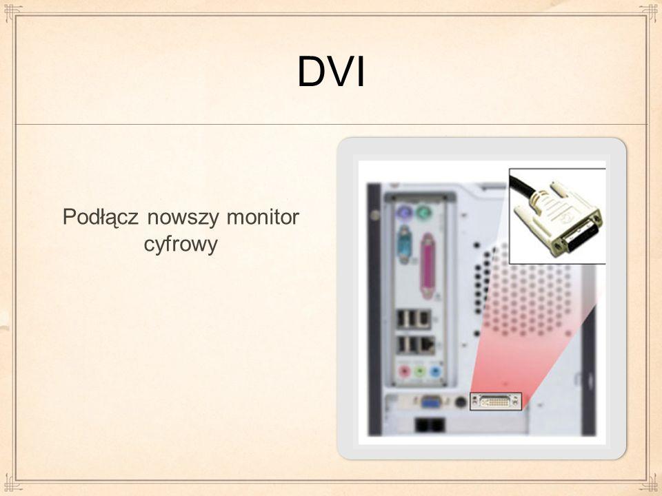 Podłącz nowszy monitor cyfrowy