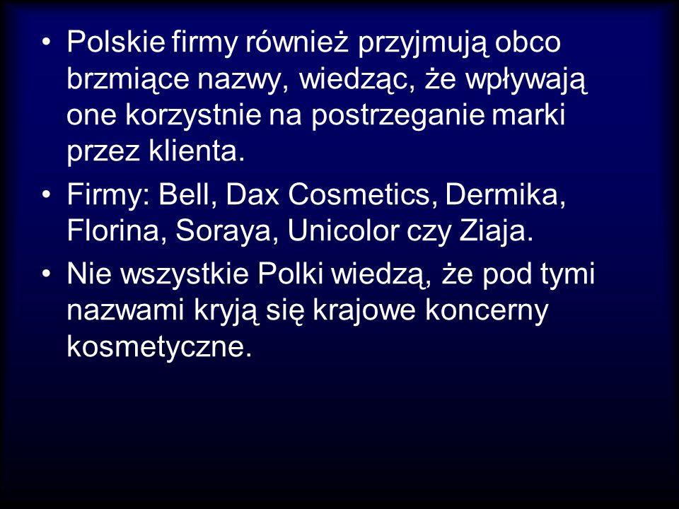 Polskie firmy również przyjmują obco brzmiące nazwy, wiedząc, że wpływają one korzystnie na postrzeganie marki przez klienta.