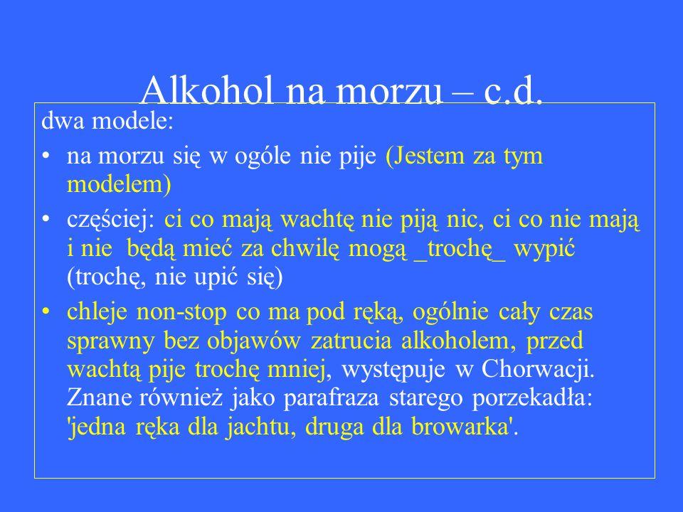Alkohol na morzu – c.d. dwa modele: