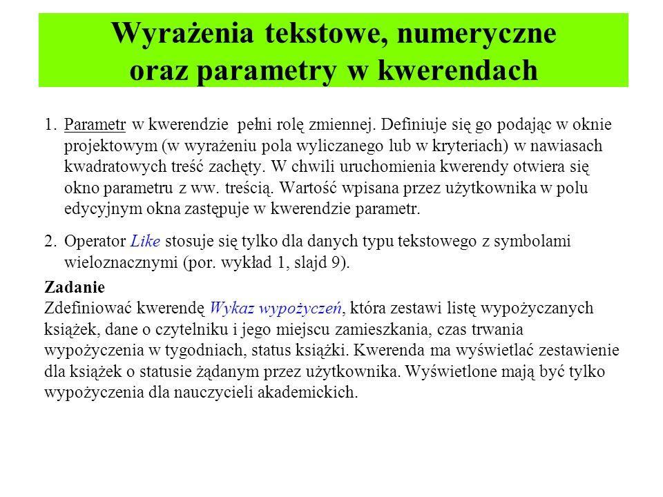 Wyrażenia tekstowe, numeryczne oraz parametry w kwerendach