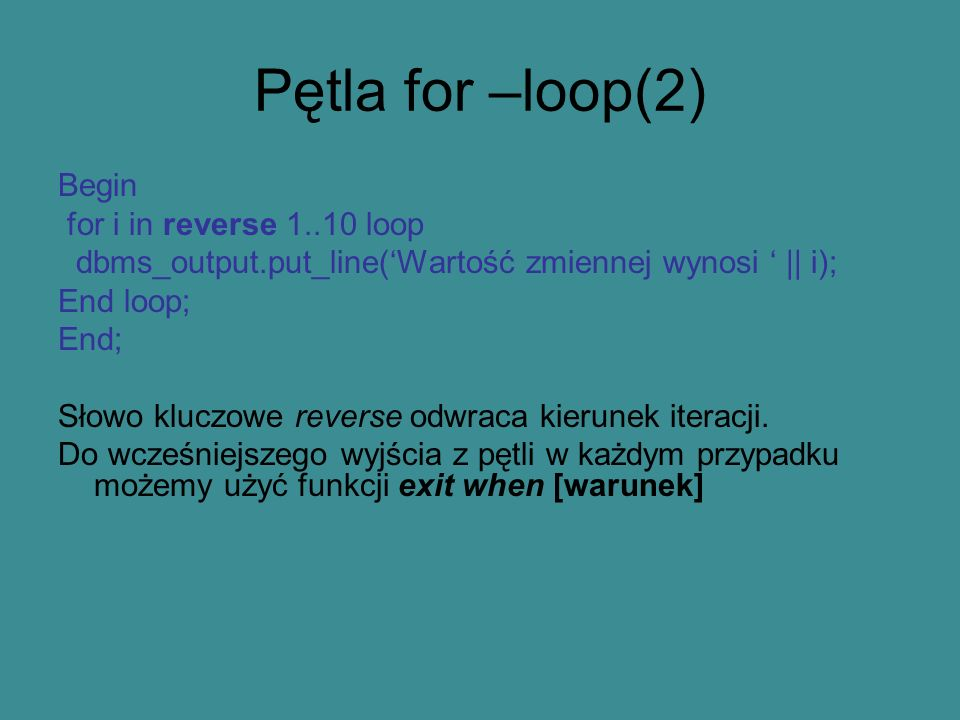 Pętla for –loop(2) Begin for i in reverse 1..10 loop