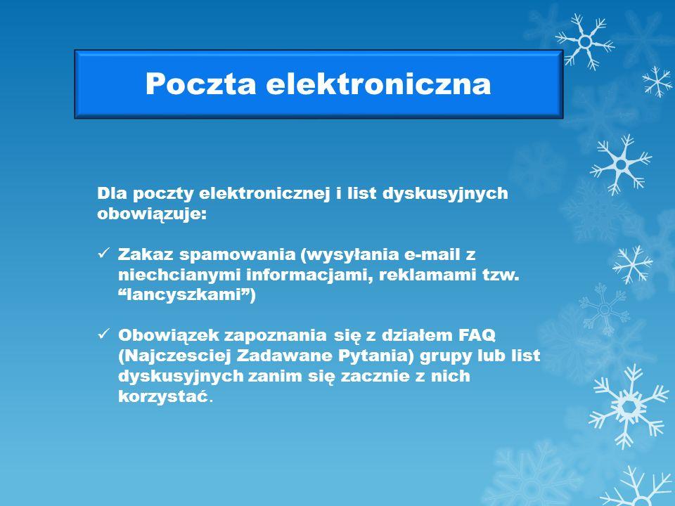 Poczta elektroniczna Dla poczty elektronicznej i list dyskusyjnych obowiązuje: