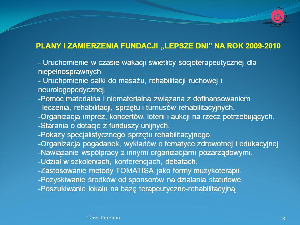 """PLANY I ZAMIERZENIA FUNDACJI """"LEPSZE DNI NA ROK 2009-2010"""