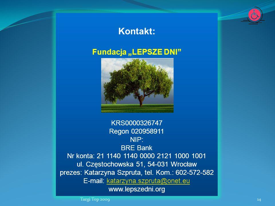"Kontakt: Fundacja ""LEPSZE DNI KRS0000326747 Regon 020958911 NIP:"