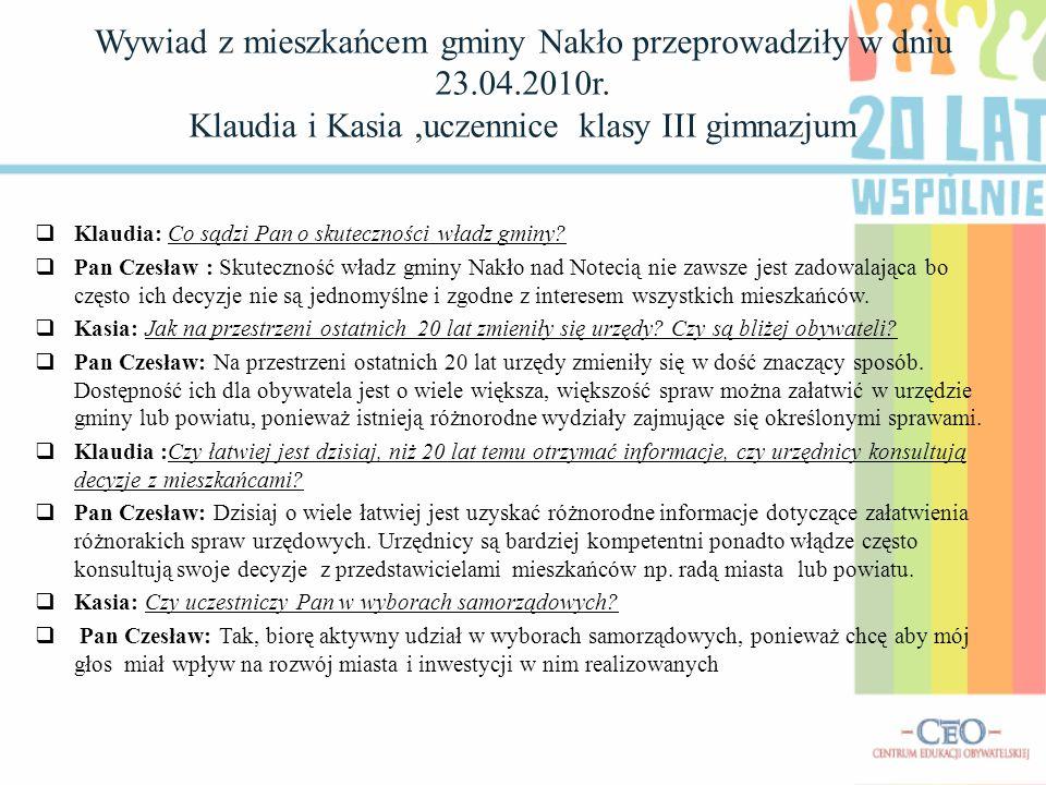 Wywiad z mieszkańcem gminy Nakło przeprowadziły w dniu 23. 04. 2010r