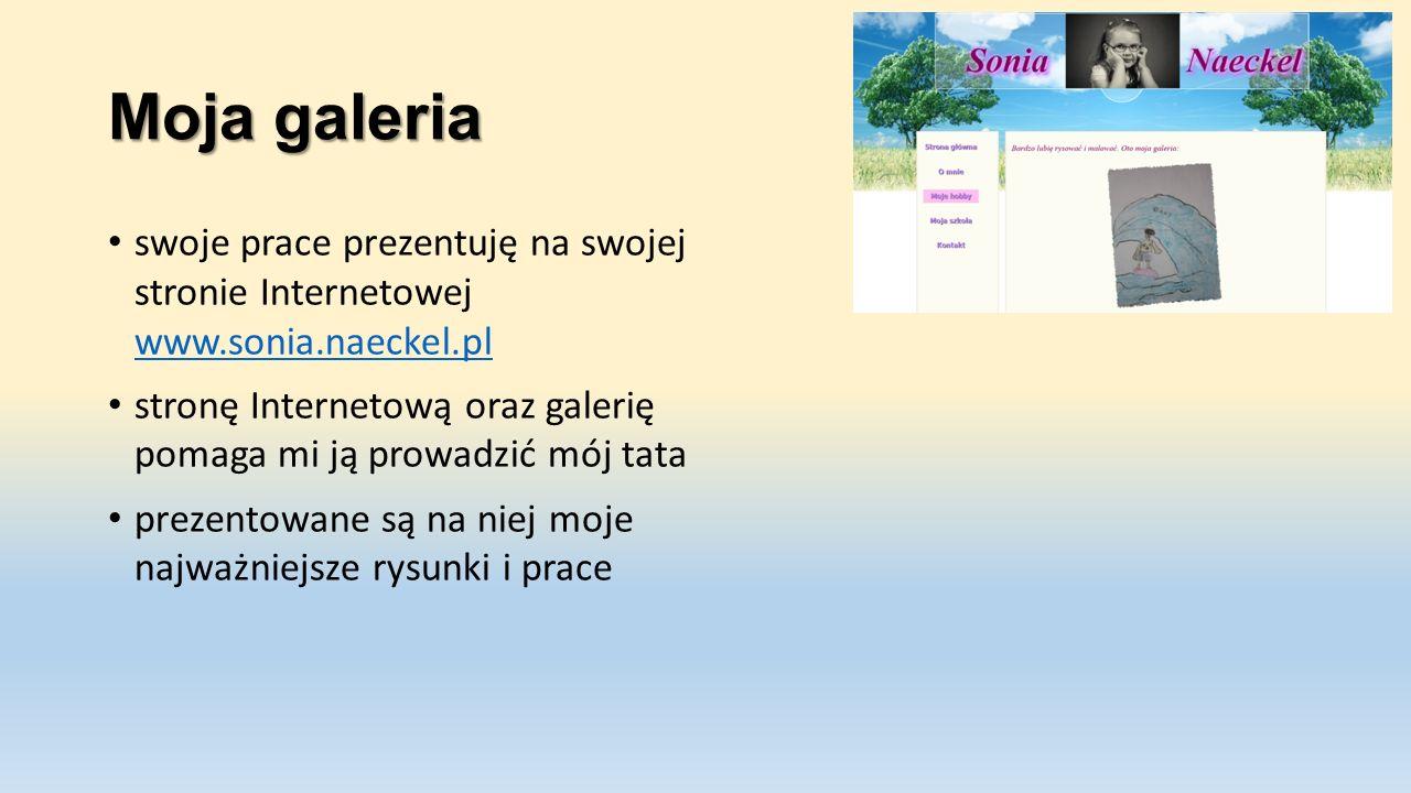 Moja galeria swoje prace prezentuję na swojej stronie Internetowej www.sonia.naeckel.pl.