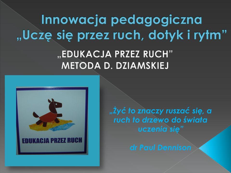 """Innowacja pedagogiczna """"Uczę się przez ruch, dotyk i rytm"""