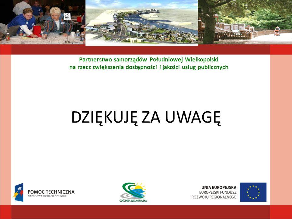 DZIĘKUJĘ ZA UWAGĘ Partnerstwo samorządów Południowej Wielkopolski