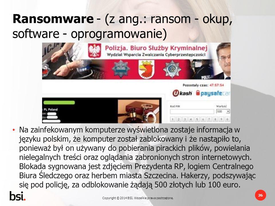 Ransomware - (z ang.: ransom - okup, software - oprogramowanie)
