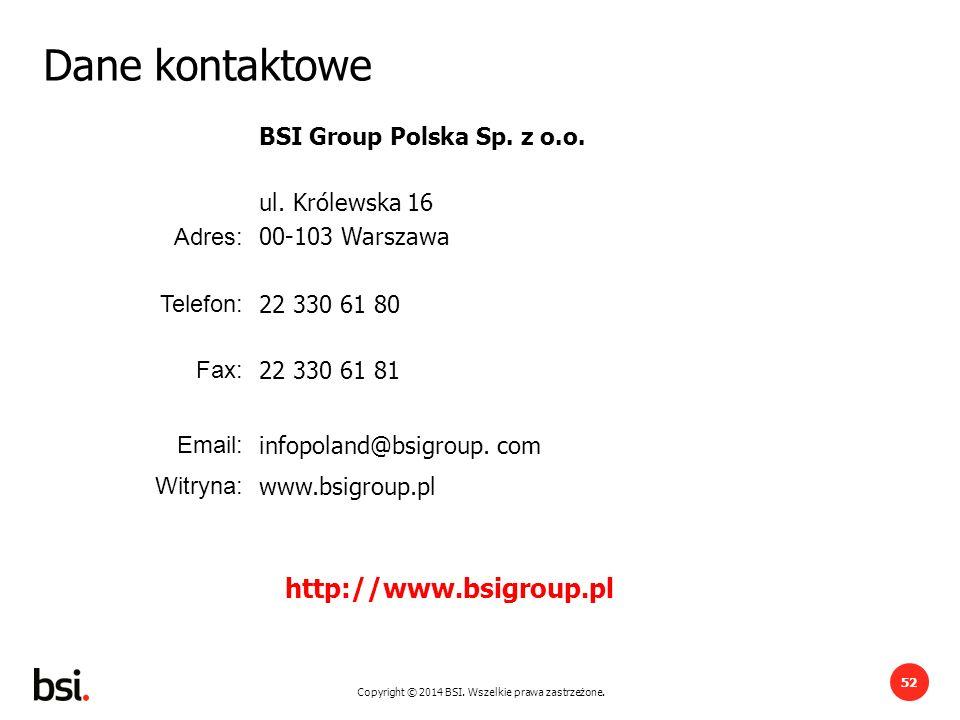 Dane kontaktowe http://www.bsigroup.pl BSI Group Polska Sp. z o.o.
