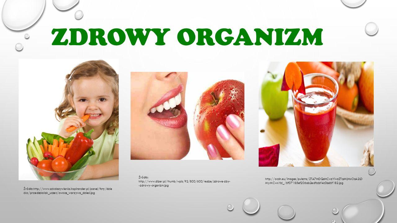 Zdrowy organizm Źródło: http://www.dizer.pl/thumb/wpis/92/800/600/resize/zdrowe-zby--zdrowy-organizm.jpg.