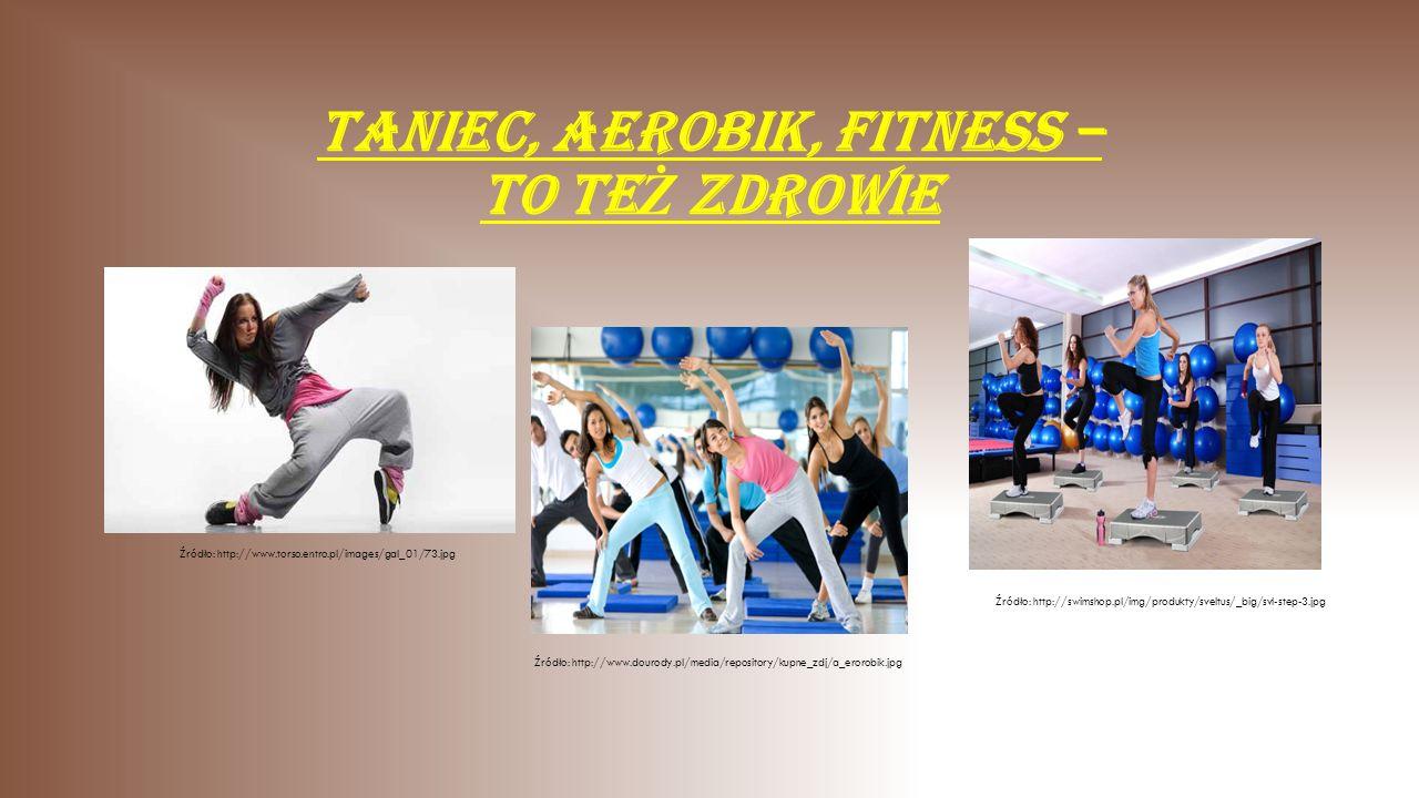 Taniec, aerobik, fitness – to też zdrowie