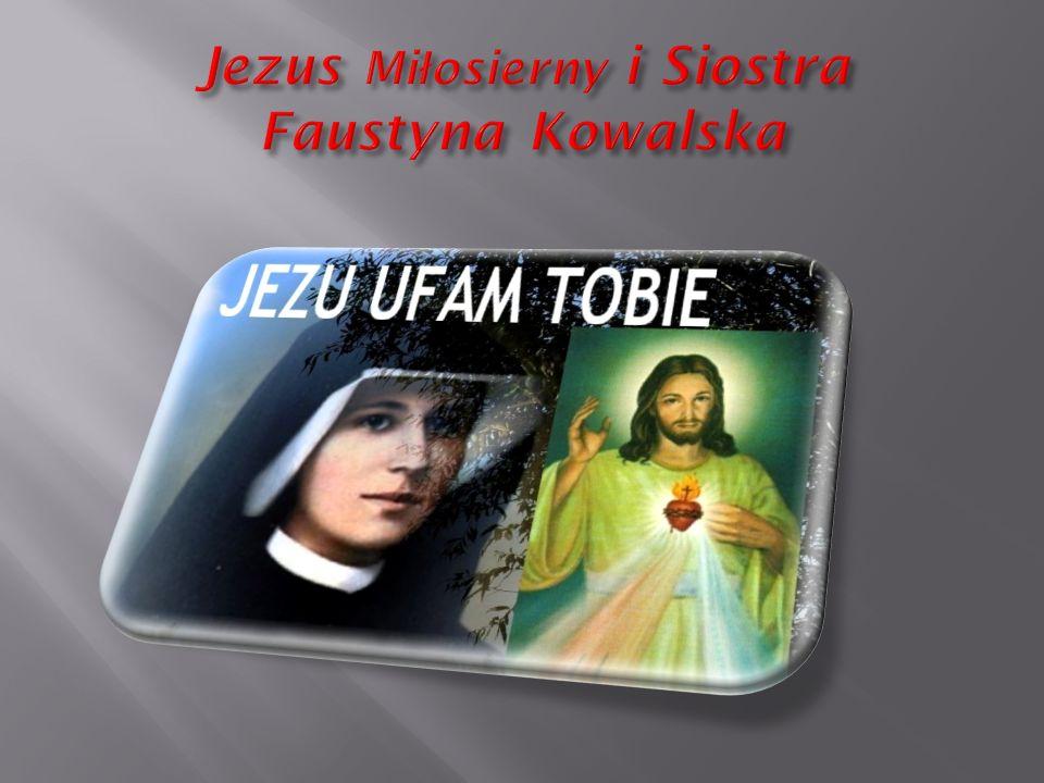 Jezus Miłosierny i Siostra Faustyna Kowalska