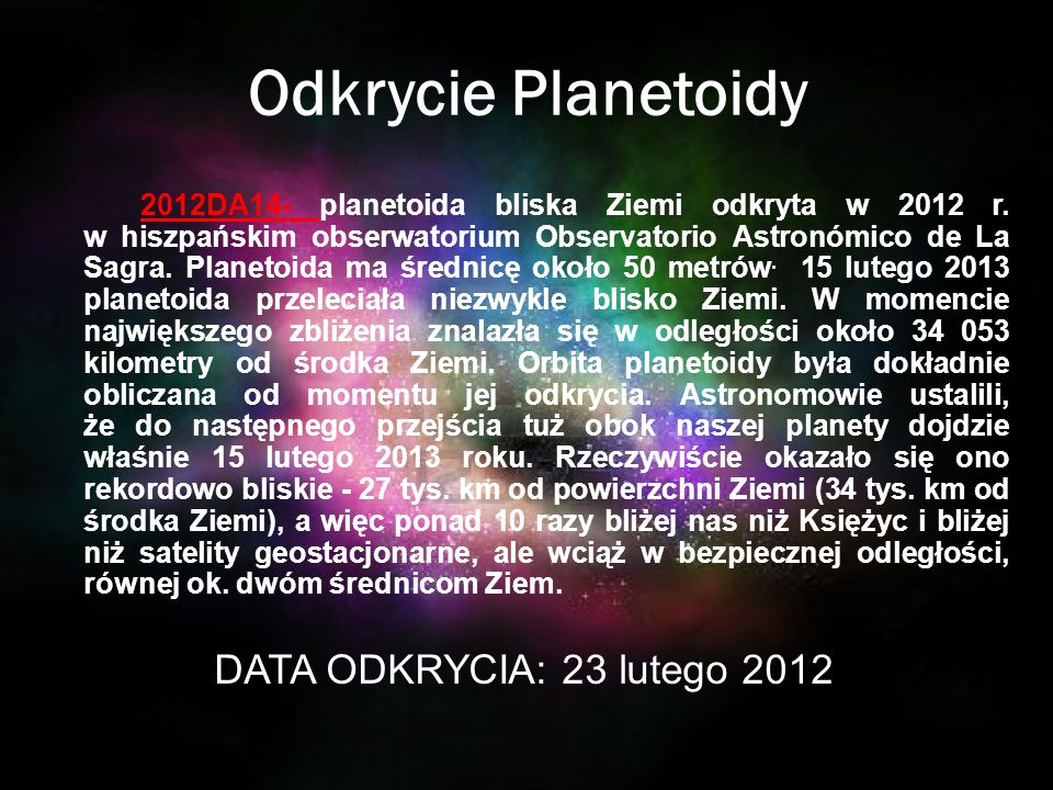 Odkrycie Planetoidy DATA ODKRYCIA: 23 lutego 2012