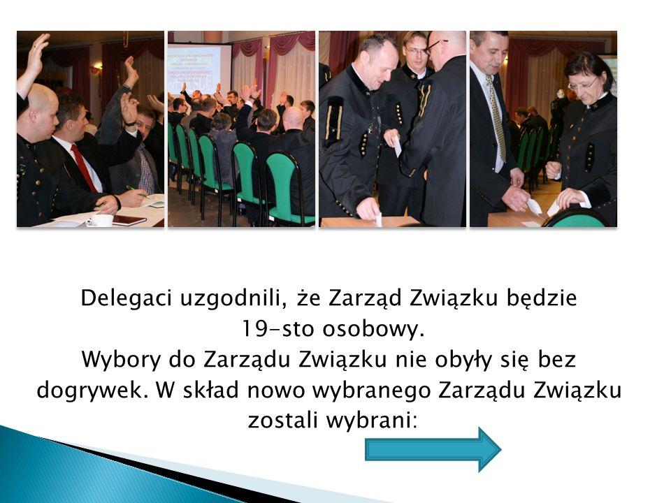 Delegaci uzgodnili, że Zarząd Związku będzie 19-sto osobowy.